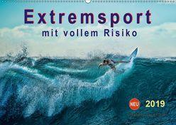 Extremsport – mit vollem Risiko (Wandkalender 2019 DIN A2 quer) von Roder,  Peter