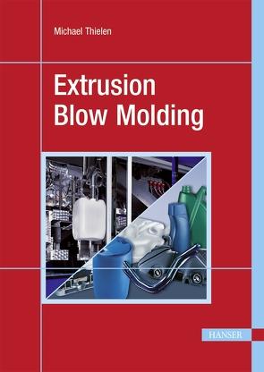 Extrusion Blow Molding von Thielen,  Michael