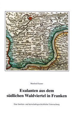 Exulanten aus dem südlichen Waldviertel in Franken (ca. 1627-1670) von Enzner,  Manfred