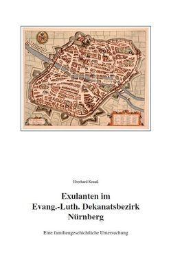 Exulanten im Evangelisch-Lutherischen Dekanatsbezirk Nürnberg von Krauss,  Eberhard
