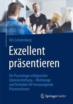 Exzellent präsentieren von Schulenburg,  Nils
