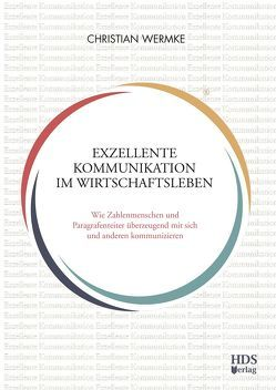 Exzellente Kommunikation im Wirtschaftsleben von Wermke,  Christian, Wermke,  Nadine
