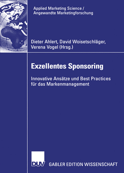 Exzellentes Sponsoring von Ahlert,  Dieter, Vogel,  Verena, Woisetschläger,  David