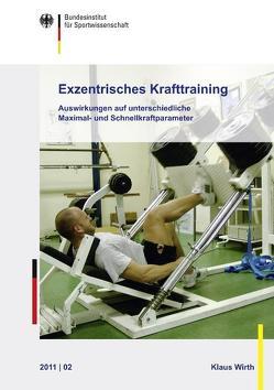 Exzentrisches Krafttraining von Bundesinstitut für Sportwissenschaft, Wirth,  Klaus