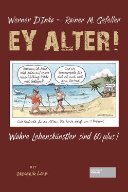 Ey Alter! von D'Inka,  Werner, Gefeller,  Rainer Maria