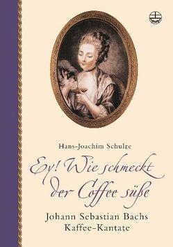 Ey! Wie schmeckt der Coffee süße von Schulze,  Hans J