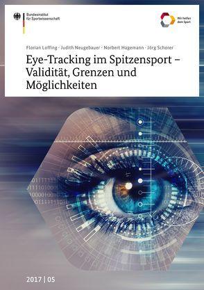 Eye-Tracking im Spitzensport – Validität, Grenzen und Möglichkeiten von Hagemann,  Norbert, Loffing,  Florian, Neugebauer,  Judith, Schorer,  Jörg