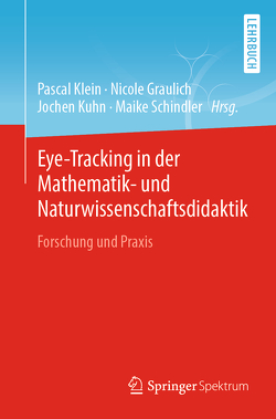 Eye-Tracking in der Mathematik- und Naturwissenschaftsdidaktik von Graulich,  Nicole, Klein,  Pascal, Kuhn,  Jochen, Schindler,  Maike