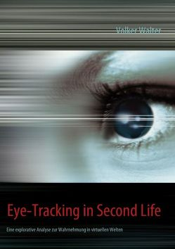 Eye-Tracking in Second Life von Walter,  Volker