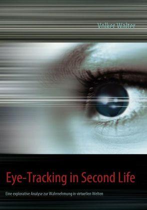 Eye-Tracking in Second Life von Walter,  Volker
