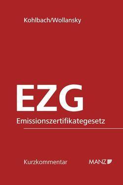 Emissionszertifikategesetz 2011 EZG von Kohlbach,  Manfred, Wollansky,  Gertraud
