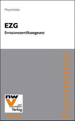 EZG Emmissionszertifikategesetz von Mayerthaler,  Mario