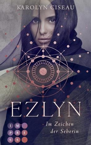 Ezlyn. Im Zeichen der Seherin von Ciseau,  Karolyn