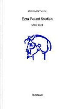 Ezra Pound Studien / Ezra Pound Studien von Schmied,  Wieland