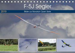 F-5J Segler, Bilder zur Bavarian Open Serie (Tischkalender 2019 DIN A5 quer) von Kislat,  Gabriele