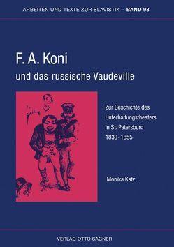 F.A. Koni und das russische Vaudeville. Zur Geschichte des Unterhaltungstheaters in St. Petersburg 1830-1855 von Katz,  Monika