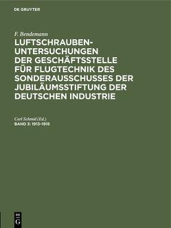 F. Bendemann: Luftschrauben-Untersuchungen der Geschäftsstelle für… / 1913–1915 von Schmid,  Carl