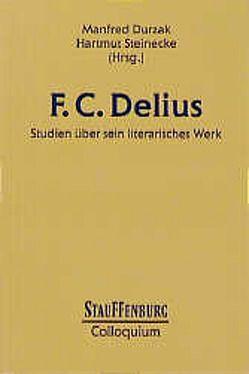 F. C. Delius von Durzak,  Manfred, Steinecke,  Hartmut
