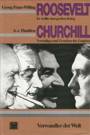 F. D. Roosevelt /Winston Churchill von Franz-Willing,  Georg, Thadden,  Adolf von