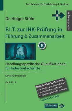 F.I.T. zur IHK-Prüfung in Führung & Zusammenarbeit von Stöhr,  Holger