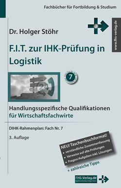 F.I.T. zur IHK-Prüfung in Logistik von Stöhr,  Holger