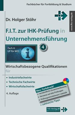 F.I.T. zur IHK-Prüfung in Unternehmensführung von Stöhr,  Holger