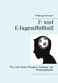 F- und E-Jugendfußball von Schnepper,  Wolfgang