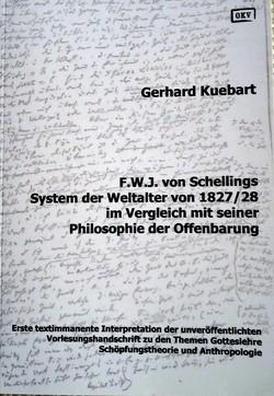 F.W.J. von Schellings System der Weltalter von 1827/28 im Vergleich mit seiner Philosophie der Offenbarung von Kuebart,  Gerhard