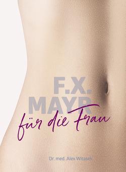 F.X. Mayr für die Frau von Witasek,  Alex