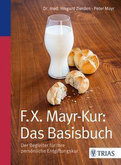 F.X.Mayr-Kur: Das Basisbuch von Mayr,  Peter, Zierden,  Irmgard