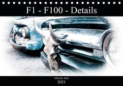 F1-F100 – Details – Die Liebe zu Lack und Kleinigkeiten (Tischkalender 2021 DIN A5 quer) von Abel,  Micaela