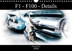 F1-F100 – Details – Die Liebe zu Lack und Kleinigkeiten (Wandkalender 2018 DIN A4 quer) von Abel,  Micaela