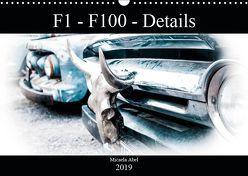 F1-F100 – Details – Die Liebe zu Lack und Kleinigkeiten (Wandkalender 2019 DIN A3 quer) von Abel,  Micaela