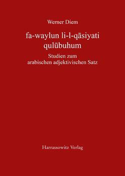 fa-waylun li-l-qasiyati qulubuhum von Diem,  Werner