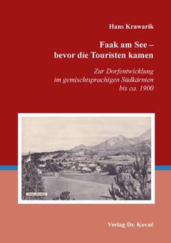 Faak am See – bevor die Touristen kamen von Krawarik,  Hans