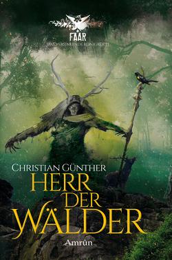 FAAR – Das versinkende Königreich: Herr der Wälder (Novelle) von Günther,  Christian