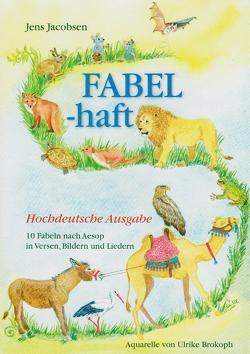 Fabel-haft von Brokoph,  Ulrike, Jacobsen,  Jens