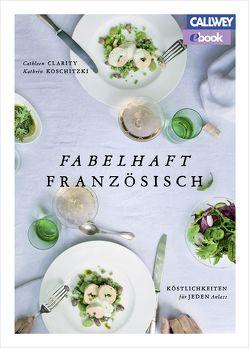 Fabelhaft französisch – eBook von Clarity,  Cathleen, Koschitzki,  Kathrin