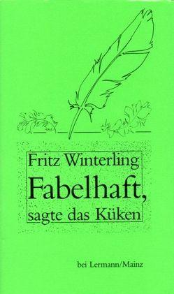 Fabelhaft, sagte das Küken von Winterling,  Fritz