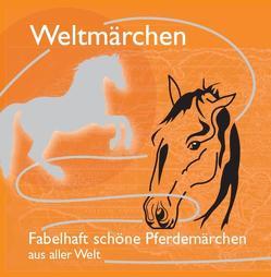 Fabelhaft schöne Pferdemärchen aus aller Welt. von Koch,  Tobias