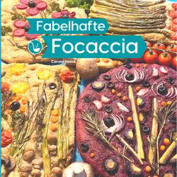 Fabelhafte Focaccia von Heine,  Carola