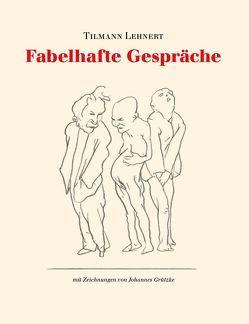 Fabelhafte Gespräche von Grützke,  Johannes, Lehnert,  Tilmann