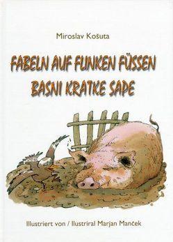Fabeln auf flinken Füssen /Basni kratke sape von Kosuta,  Miroslav, Mancek,  Marjan, Olof,  Klaus D