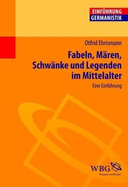 Fabeln, Mären, Schwänke und Legenden im Mittelalter von Bogdal,  Klaus-Michael, Ehrismann,  Otfrid, Grimm,  Gunter E.