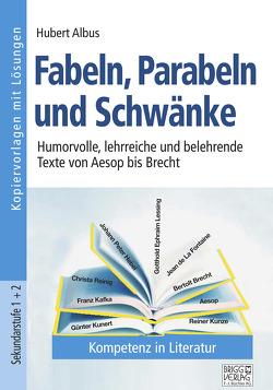 Fabeln, Parabeln und Schwänke von Albus,  Hubert