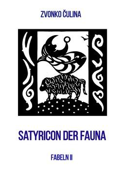 Fabeln / Satyricon der Fauna von Čulina,  Zvonko