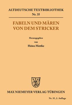 Fabeln und Mären von dem Stricker von Der Stricker, Mettke,  Heinz