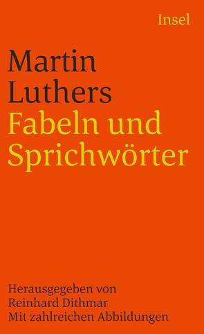 Fabeln und Sprichwörter von Dithmar,  Reinhard, Luther,  Martin, Steinhöwel,  Heinrich