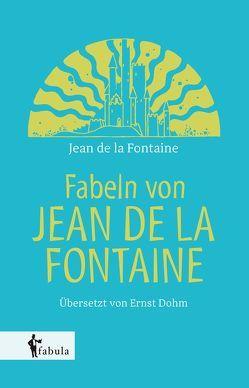 Fabeln von Jean de la Fontaine von Fontaine,  Jean de la