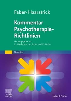 Faber/Haarstrick. Kommentar Psychotherapie-Richtlinien von Becker,  Manuel, Dieckmann,  Michael, Neher,  Martin